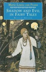 Shadow and Evil in Fairy Tales : C. G. Jung Foundation Bks. - Marie-Louise Von Franz