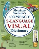 Merriam-Webster Compact Five-language Visual Dictionary - Jean-Claude Corbeil