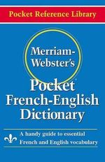 Merriam Webster Pocket French-English Dictionary : Pocket Reference Library - Merriam-Webster