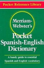 Merriam-Webster's Pocket Spanish-English Dictionary : Pocket Reference Library - Merriam-Webster