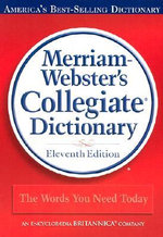 Merriam-Webster Colledgiate Dictionary : Merriam-Webster's Collegiate Dictionary - Merriam-Webster Inc.