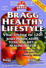 Bragg Healthy Lifestyle : Vital Living To 120!! - Patricia Bragg