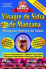 Vinagre de Sidra de Manzana : Milagroso Sistema de Salud - Paul C Bragg