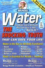 Water : The Shocking Truth That Can Save Your Life - Patricia Bragg