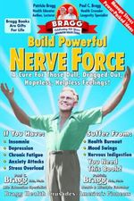 Build Powerful Nerve Force : It Controls Your Life - Keep It Healthy! - Paul C Bragg