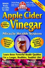Apple Cider Vinegar : Miracle Health System - Paul C Bragg