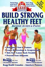 Build Strong Healthy Feet : Banish Aches & Pains - Paul Bragg