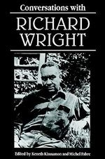 Conversations With Richard Wright - Keneth Kinnamon