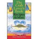 The Crab Lover S Book : Recipes & More - Mary Ethelyn Orso