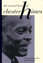 The Several Lives of Chester Himes - Professor Edward Margolies