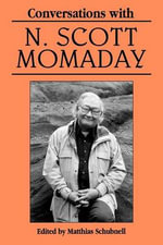 Conversations with N. Scott Momaday : Literary Conversations (Paperback) - Matthias Schubnell