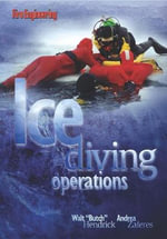 Ice Diving Operations - Walt Hendrick