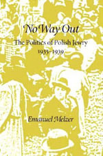 No Way Out : Politics of Polish Jewry, 1935-39 - Emanuel Melzer