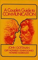 Couples Guide to Communication - Ph.D. John M. Gottman