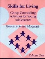 Skills for Living : Group Counselling Activities for Young Adolescents - Rosemarie S. Morganett
