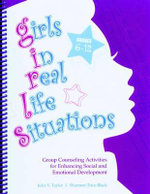 Girls in Real Life Situations Grades 6-12 : Group Counseling Activities for Enhancing Social and Emotional Development (Book/CD Set) - Julia V Taylor and Shannon Trice-Black