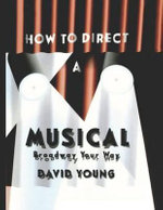 How to Direct a Musical - David Young