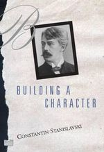 Building a Character - Constantin Stanislavski