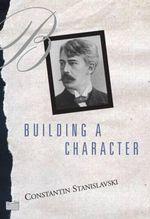 Building a Character - Constantin Stanislavski