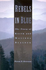 Rebels in Blue : The Story of Keith and Malinda Blalock :  The Story of Keith and Malinda Blalock - Peter F. Stevens