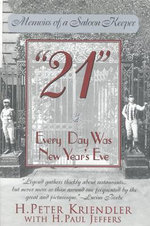 21 : Every Day Was New Year's Eve :  Every Day Was New Year's Eve - H.Peter Kriendler