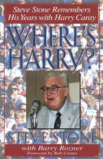 Where's Harry? : Steve Stone Remembers His Years with Harry Caray :  Steve Stone Remembers His Years with Harry Caray - Steve Stone
