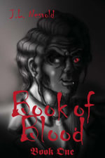 Book of Blood : Book One - J.L. Nesvold