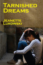 Tarnished Dreams - Jeanette Lukowski