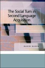 The Social Turn in Second Language Acquisition - David Block