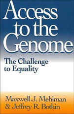 Access to the Genome : The Challenge to Equality - Maxwell J. Mehlman