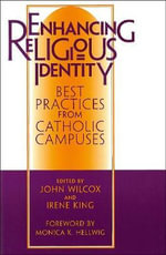 Enhancing Religious Identity : Best Practices from Catholic Campuses