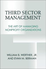 Third Sector Management : The Art of Managing Nonprofit Organizations - William B. Werther