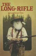 The Long Rifle - Stewart Edward White