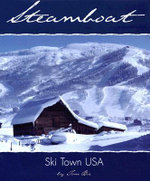 Steamboat : Ski Town USA - Tom Bie