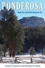 Ponderosa : People, Fire, and the West's Most Iconic Tree - Carl E Fiedler