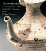 The Elephant and the Lotus : Vietnamese Potters - Philippe Truong