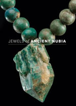 Jewels of Ancient Nubia - Yvonne J. Markowitz