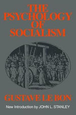 The Psychology of Socialism : Social Science Classics - Gustave Le Bon