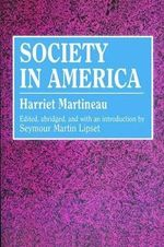 Society in America : Social Science Classics Series - Harriet Martineau