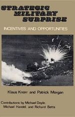 Strategic Military Surprise :  Incentives and Opportunities - Klaus Knorr