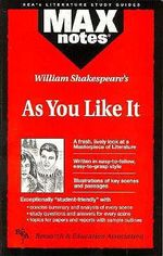 William Shakespeare's As You Like it : MAXnotes - Michael Morrison