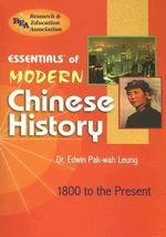 Essentials of Modern Chinese History : 1800 to the Present - Edwin Pak-Wah Leung