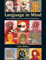 Language in Mind : An Introduction to Psycholinguistics - Julie Sedivy