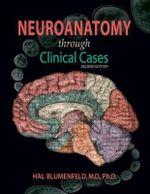 Neuroanatomy Through Clinical Cases : 2nd Edition - Hal Blumenfeld
