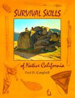 Survival Skills of Native California - Paul D. Campbell