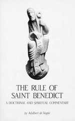 The Rule of Saint Benedict: Volume 1 : A Doctrinal and Spiritual Commentary - Adalbert De Vogue