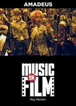 Amadeus : Music On Film Series - Ray Morton