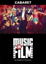 Cabaret : Music On Film Series - Stephen Tropiano