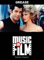 Grease : Music On Film Series - Stephen Tropiano