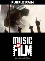 Purple Rain : Music on Film Series - John Kenneth Muir